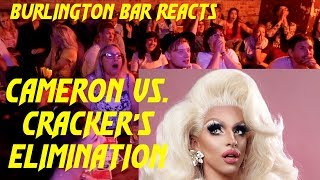 BURLINGTON BAR REACTS to RuPaul's Drag Race: KameronvsMizCracker