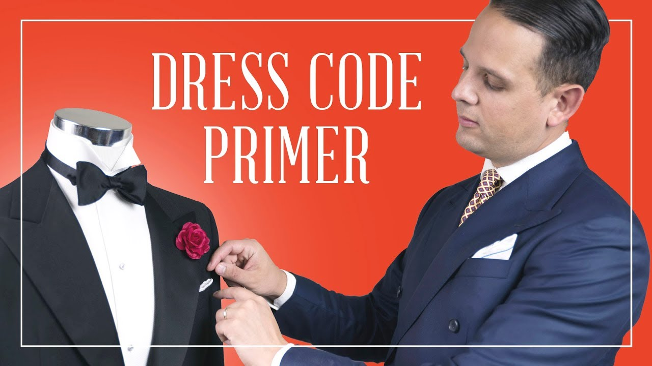Dress Code Primer For Men What To Wear Black Tie Optional Business Casual Tail Attire