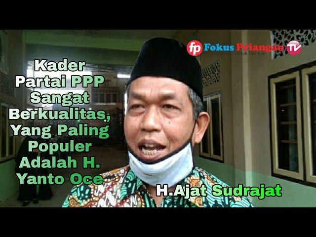 Ajat Sudrajat: Kader Partai PPP Sangat Berkualitas, Yang Paling Populer Adalah H. Yanto Oce