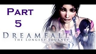 Dreamfall: The Longest Journey - Chapter 5: Alchera
