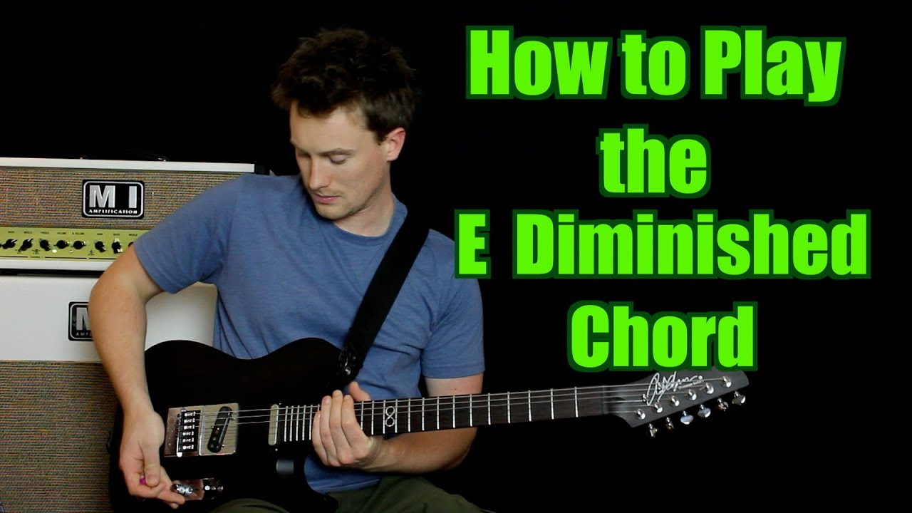 How To Play The E Diminished Chord Youtube