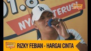RIZKY FEBIAN - HARGAI CINTA, LIVE!