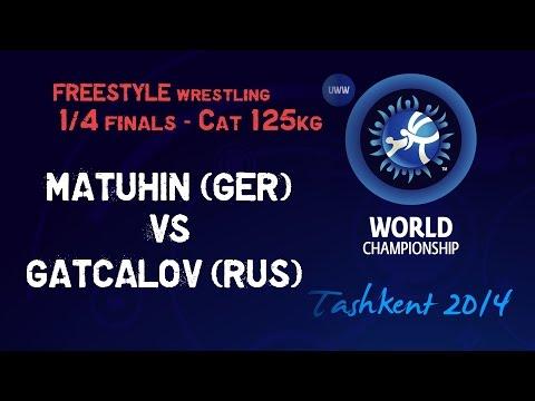 Quarterfinal - Freestyle Wrestling 125 kg - N. MATUHIN (GER) vs K. GATCALOV (RUS) - Tashkent 2014