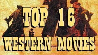 Rob Ager's top 16 westerns