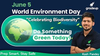 World Environment Day: June 5th   Theme, Facts, and History