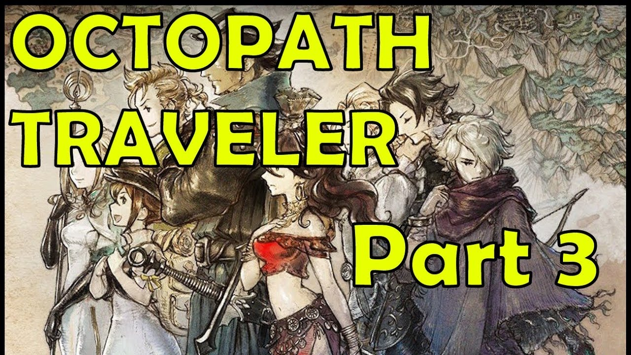 Unlocking The Whole Map Octopath Traveler Full Playthrough Part