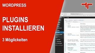 WordPress Plugins installieren - 3 einfache Möglichkeiten