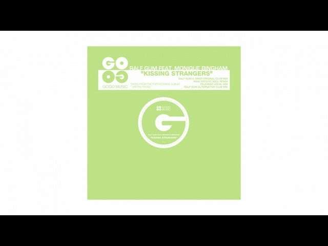 ralf-gum-feat-monique-bingham-kissing-strangers-raw-artistic-soul-mix-gogo-028-gogo-music-tv
