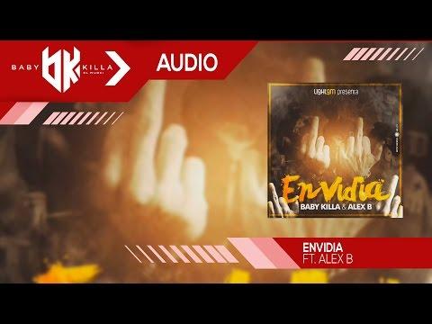 Baby Killa Ft. Alex B - Envidia [AUDIO OFICIAL]