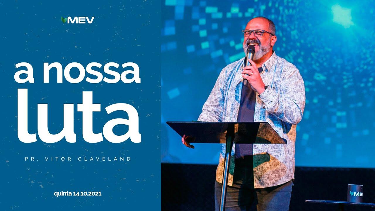 Download MEV | A nossa luta | Pr. Vitor Claveland