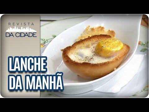 Receita de Lanche com Ovo - Revista da Cidade (10/05/2017)