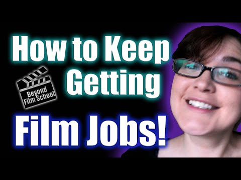 How to Keep Getting Film Jobs!