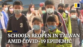 Taiwan schools reopen amid Covid-19 epidemic while schools in Hong Kong remain closed