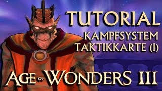 Tutorial: Kampfsystem Taktikkarte (1) | Age of Wonders III