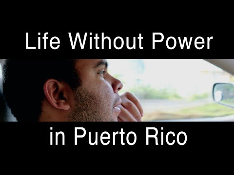 Why Do They Have Light? — Life Without Power in Puerto Rico