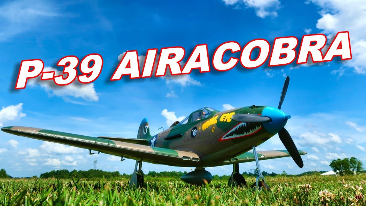 E-flite P-39 Airacobra 1 2m Plane - Your Next RC Warbird - TheRcSaylors