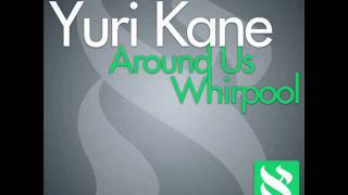 Yuri Kane - Around You (Original Mix) HQ