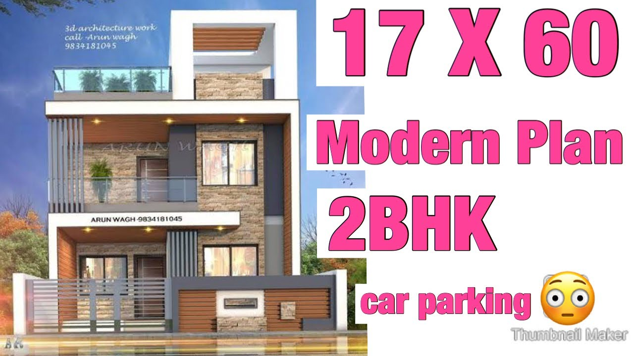17 X 60 Modern House Design Plan Map 3d View Elevation Parking Lawn Garden Map Vastu Anusar Youtube