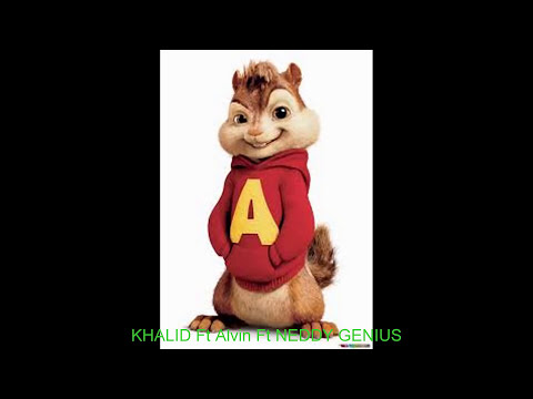 Young dumb and broke ..Khalid and the chipmunks