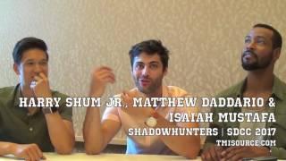 'Shadowhunters' SDCC 2017: Harry Shum Jr., Matthew Daddario & Isaiah Mustafa