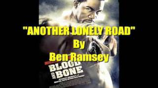 Another Lonely Road by Ben Ramsey from the Blood and Bone soundtrack