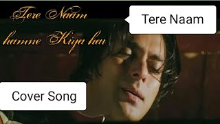 Tere Naam (Salman Khan)  - Unplugged Cover Song (Cover By Shubham)