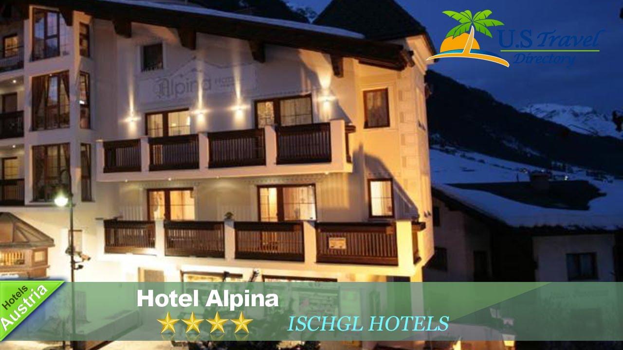 Hotel Alpina Ischgl Hotels Austria YouTube - Hotel alpina austria