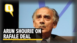 Arun Shourie On Why The Rafale Deal Should Be Probed   The Quint