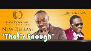 Kevin Downswell - Thats Enough ft. Prodigal Son