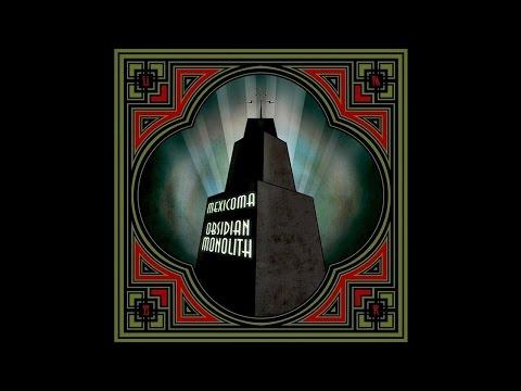 "Mexicoma ""Obsidian Monolith"" (Full Album) 2013 (Stoner Rock)"