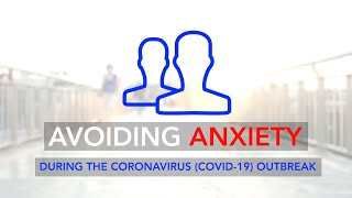 Avoiding Anxiety During the COVID-19 Outbreak