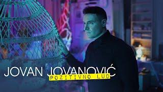 JOVAN JOVANOVIC - POZITIVNO LUD (OFFICIAL VIDEO)