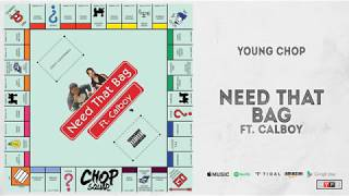 Young Chop - Need That Bag Ft. Calboy
