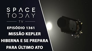 Missão Kepler Hiberna E Se Prepara Para Último Ato - Space Today TV Ep.1361