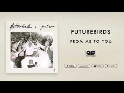 Futurebirds - From Me To You (Official Audio)