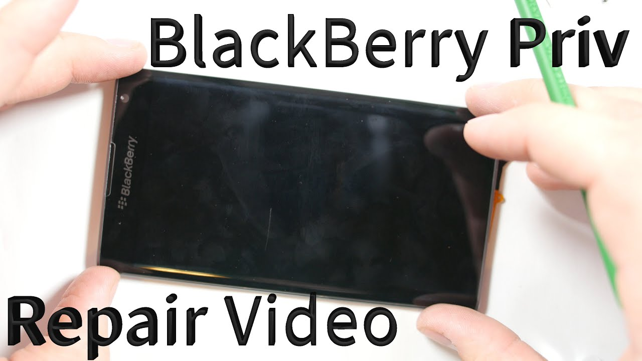 Blackberry Priv Tear Down Screen Repair Battery Replacement Youtube