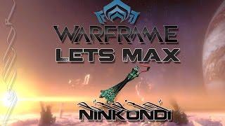 Lets Max (Warframe) 93 - Ninkondi