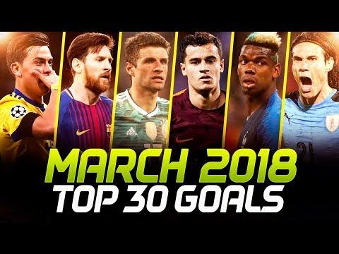 MARCH 2018 • Top 30 Goals