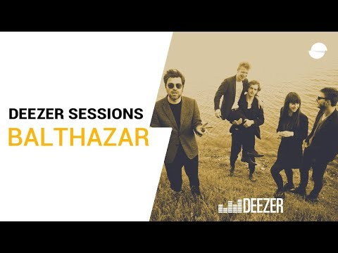 Balthazar | Deezer Session