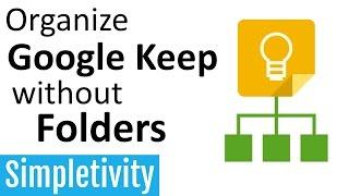 Organize Google Keep without Folders
