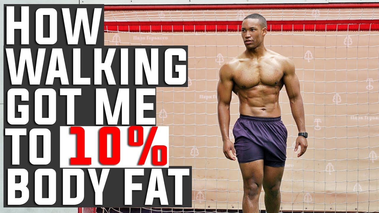 How To Walk To Get UNDER 10% Body Fat