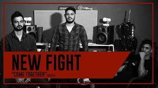 NEW FIGHT - Come Together