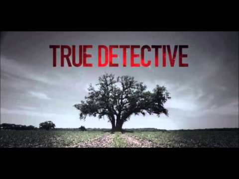 True Detective Theme / End Credits Song (The Black Angels - Young Men Dead) + LYRICS[Official]