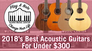 2018 Best 10 Acoustic Guitars For Under $300