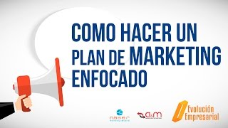 Como hacer un plan de Marketing enfocado thumbnail