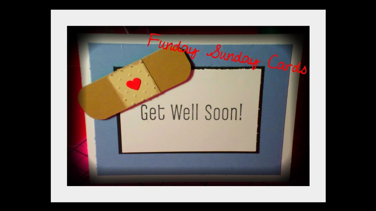 Funday sunday cards episode 108 get well soon youtube kristyandbryce Gallery