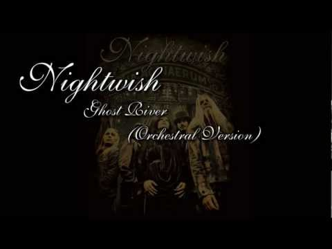 Nightwish - Ghost River (Orchestral Version)