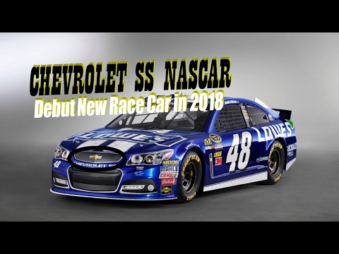 Hot News Chevrolet Ss Nascar Debut New Race Car In 2018 Youtube