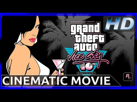 Grand Theft Auto: Vice City - 10 Year Anniversary - Cinematic Movie (1080p HD)