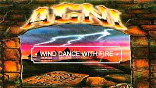 AGNI: WIND DANCE WITH FIRE